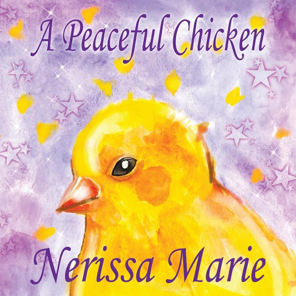 A Peaceful Chicken (An Inspirational Story Of F...