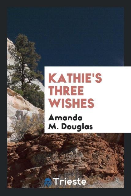 Kathie´s three wishes als Taschenbuch von Amand...