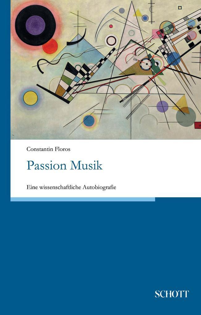 Passion Musik als Buch von Constantin Floros