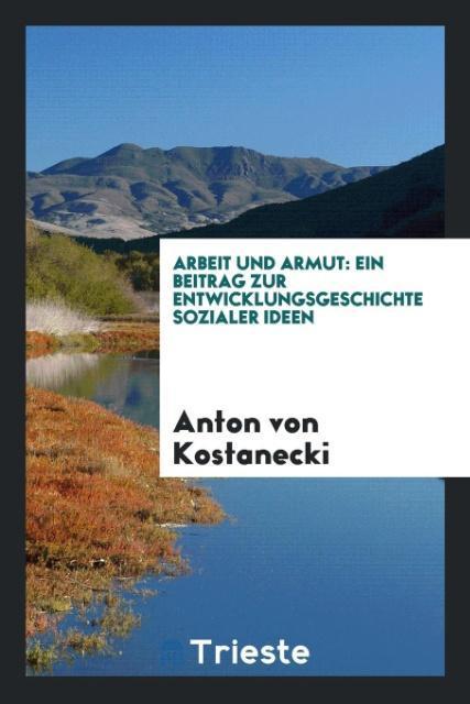 Arbeit und Armut als Taschenbuch von Anton von ...