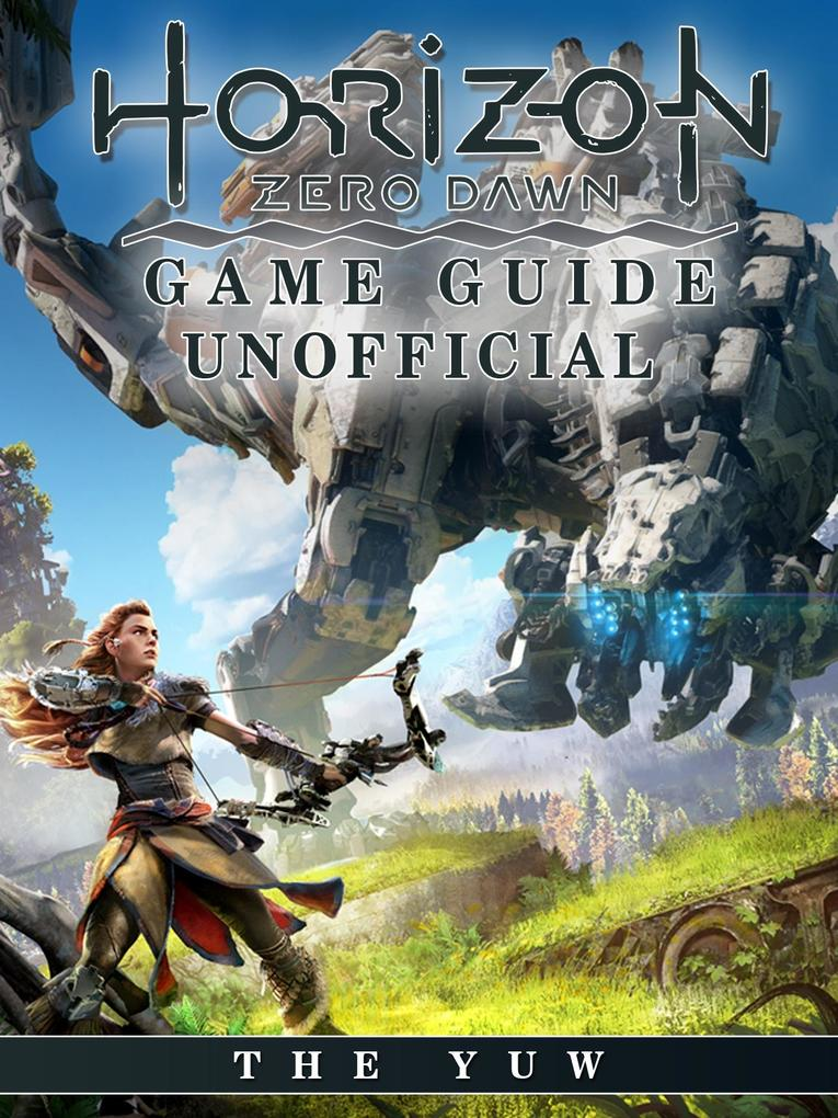 Horizon Zero Dawn Game Guide Unofficial als eBo...