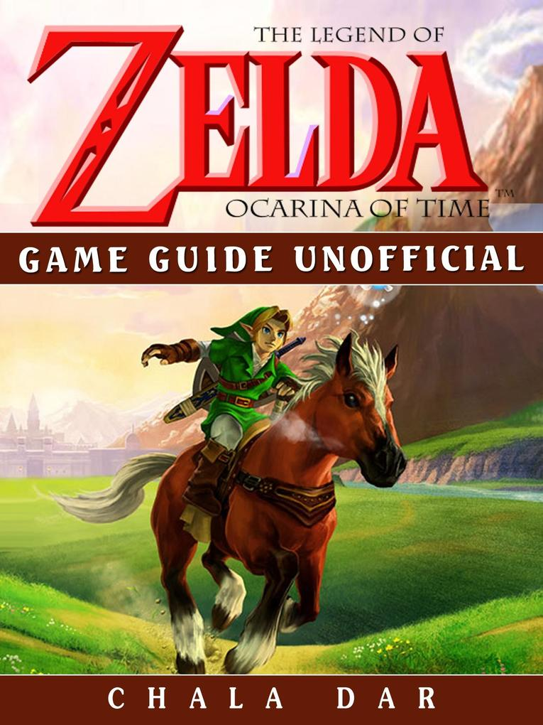 Legend of Zelda Ocarina of Time Game Guide Unof...