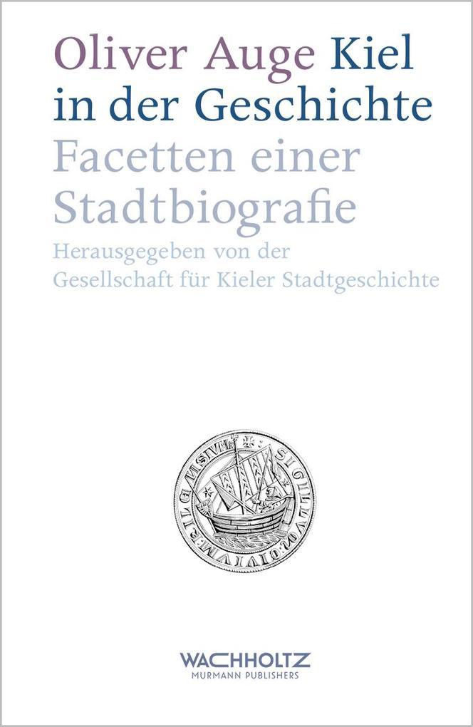 Kiel in der Geschichte als Buch von Oliver Auge