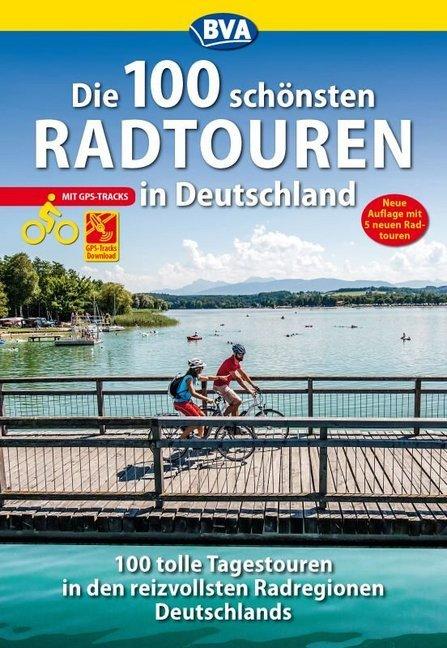 Die 100 schönsten Radtouren in Deutschland als ...