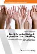 Der Bohmsche Dialog in Supervision und Coaching