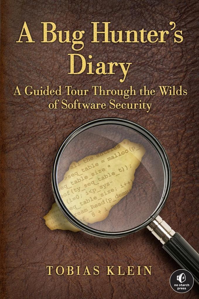 A Bug Hunter´s Diary als eBook Download von Tob...