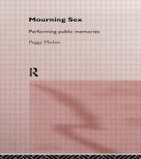 Mourning Sex: Performing Public Memories