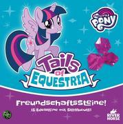 Tails of Equestria - Freundschaftssteine