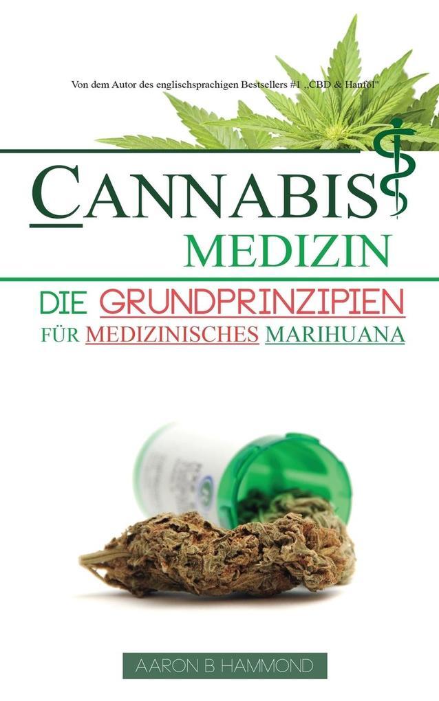 Cannabis Medizin als Buch von Aaron Hammond