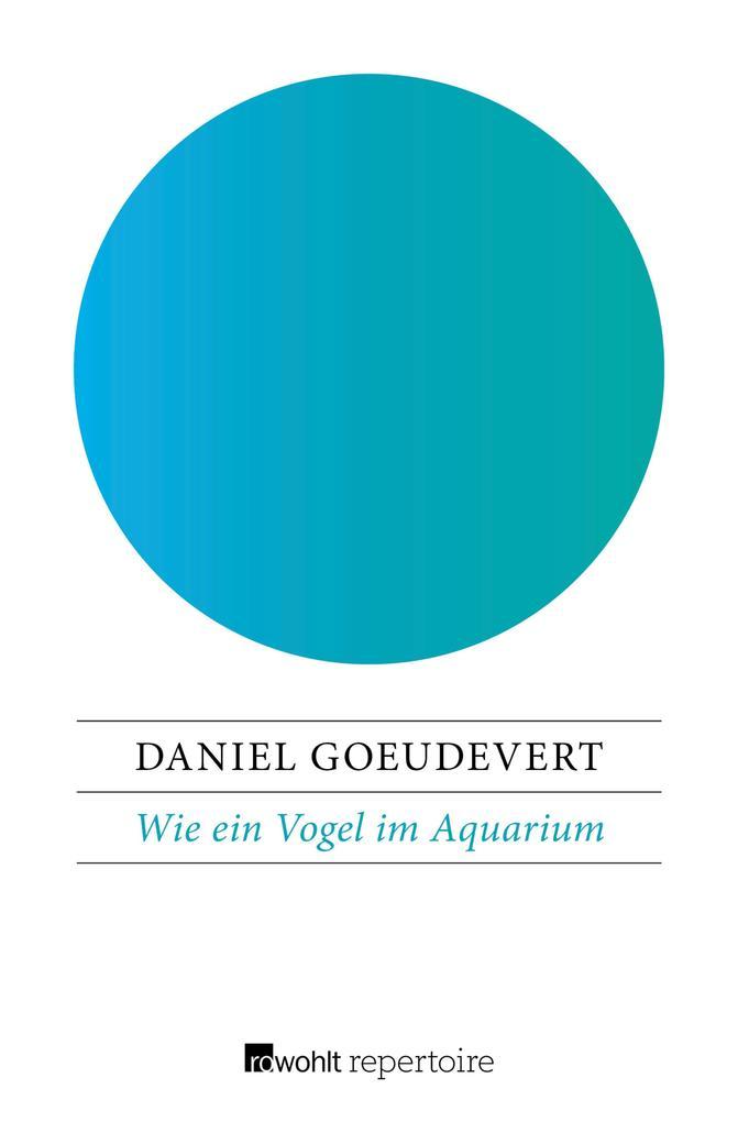 Wie ein Vogel im Aquarium als eBook Download vo...