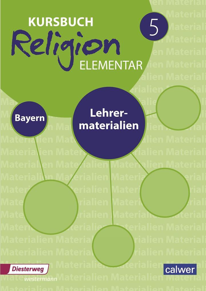 Kursbuch Religion Elementar 5 Ausgabe für Bayer...