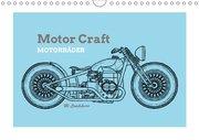 Motor Craft Motorräder (Wandkalender 2018 DIN A4 quer)