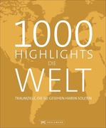 1000 Highlights Die Welt