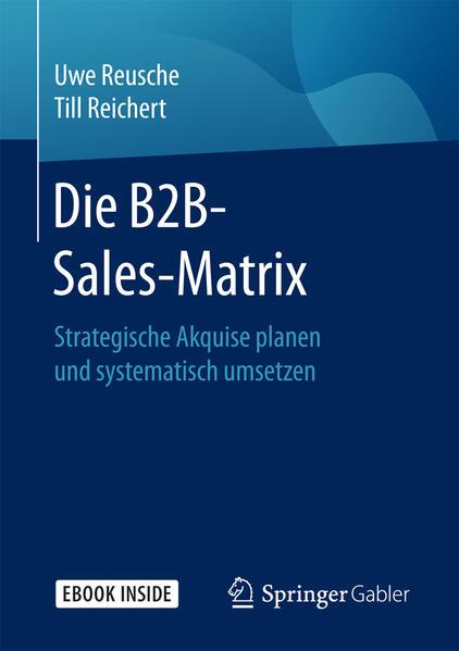 Die B2B-Sales-Matrix als Buch von Uwe Reusche, ...