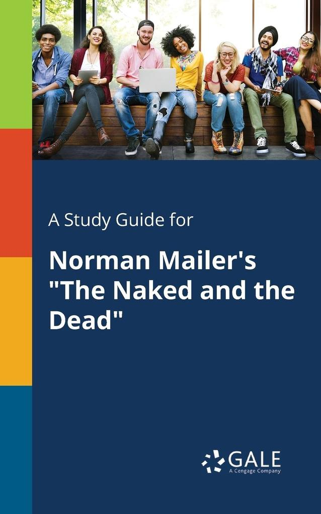 A Study Guide for Norman Mailer´s The Naked and...