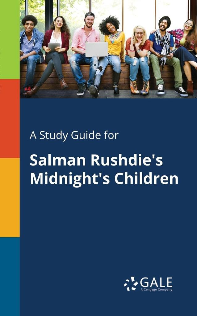 A Study Guide for Salman Rushdie´s Midnight´s C...