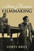 John Huston's Filmmaking