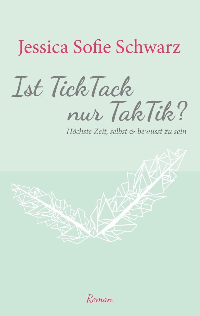 Ist TickTack nur TakTik? als Buch