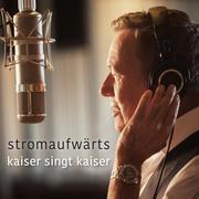 stromaufwärts - kaiser singt kaiser Standard CD