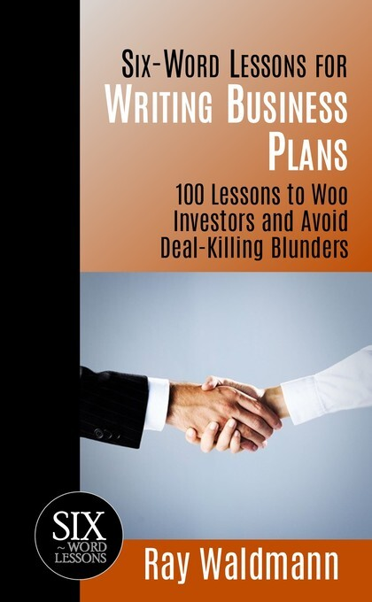 Six-Word Lessons for Writing Business Plans: 10...