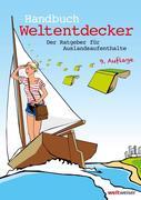 Handbuch Weltentdecker. Der Ratgeber für Auslandsaufenthalte