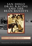 San Diego Drag Racing and the Bean Bandits