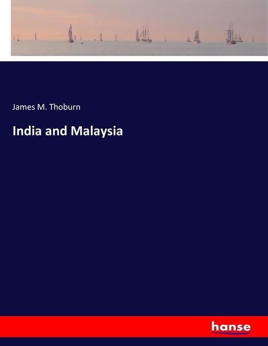 India and Malaysia als Buch von James M. Thoburn