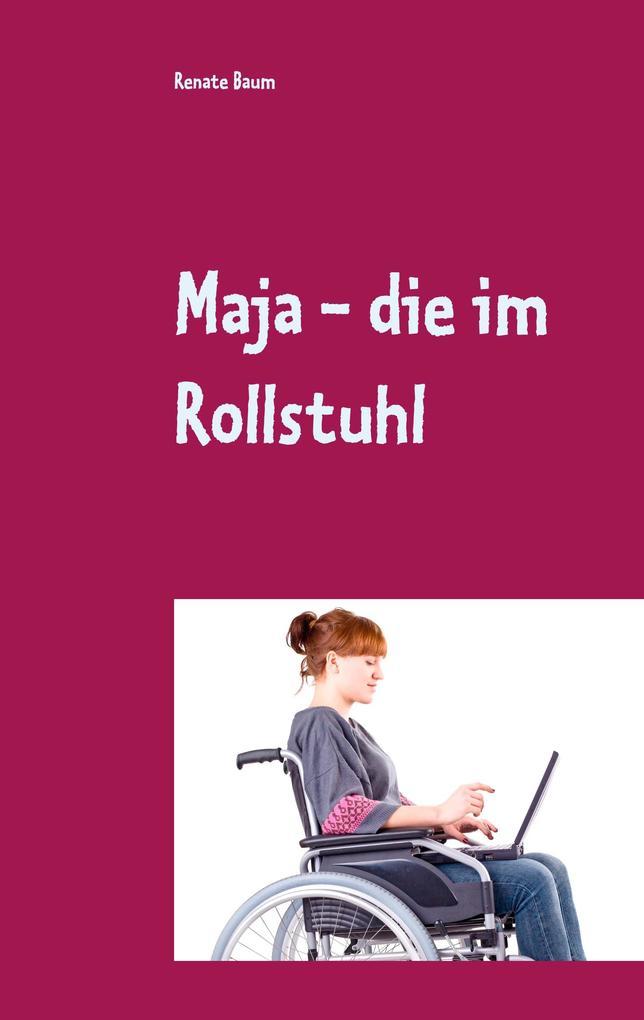 Maja - die im Rollstuhl als eBook Download von ...