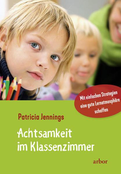 Achtsamkeit im Klassenzimmer als Buch von Patri...