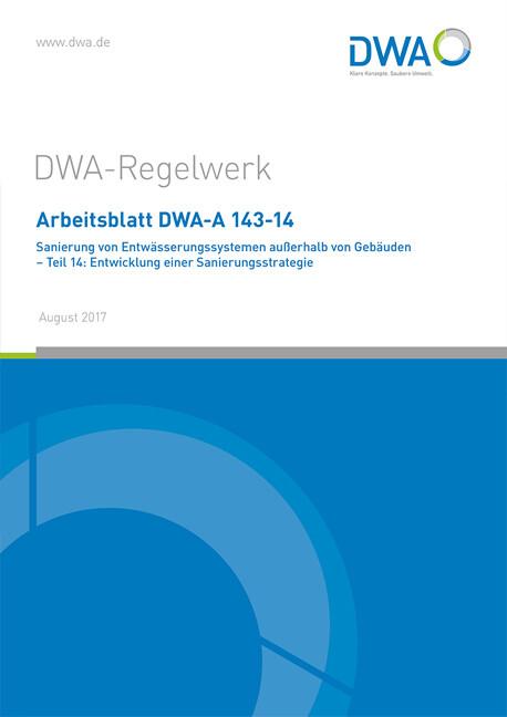 Arbeitsblatt DWA-A 143-14 Sanierung von Entwässerungssystemen ...