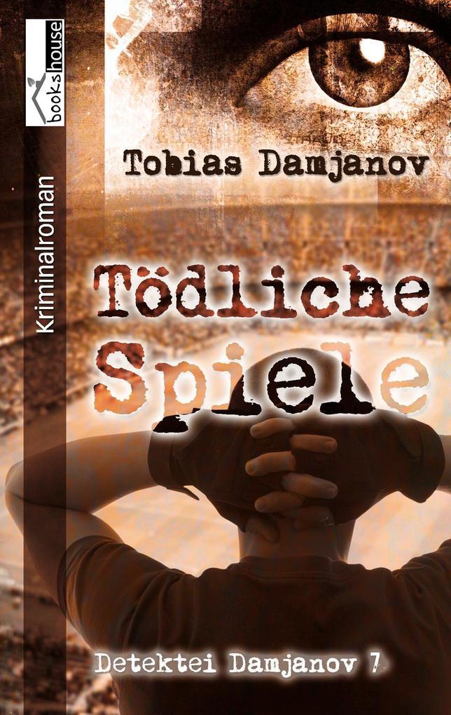 Tödliche Spiele - Detektei Damjanov 7 als Buch ...