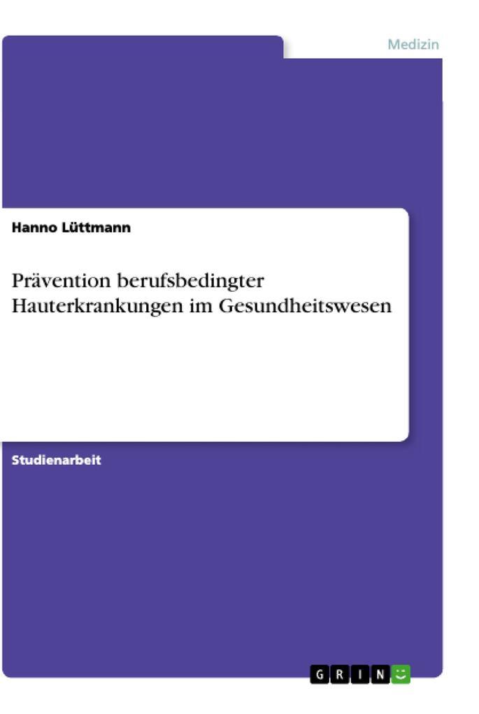 Prävention berufsbedingter Hauterkrankungen im ...