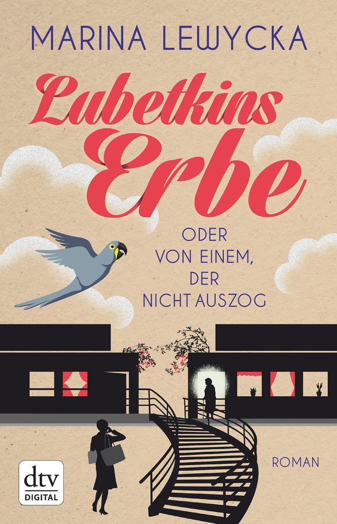 Lubetkins Erbe oder Von einem, der nicht auszog als eBook