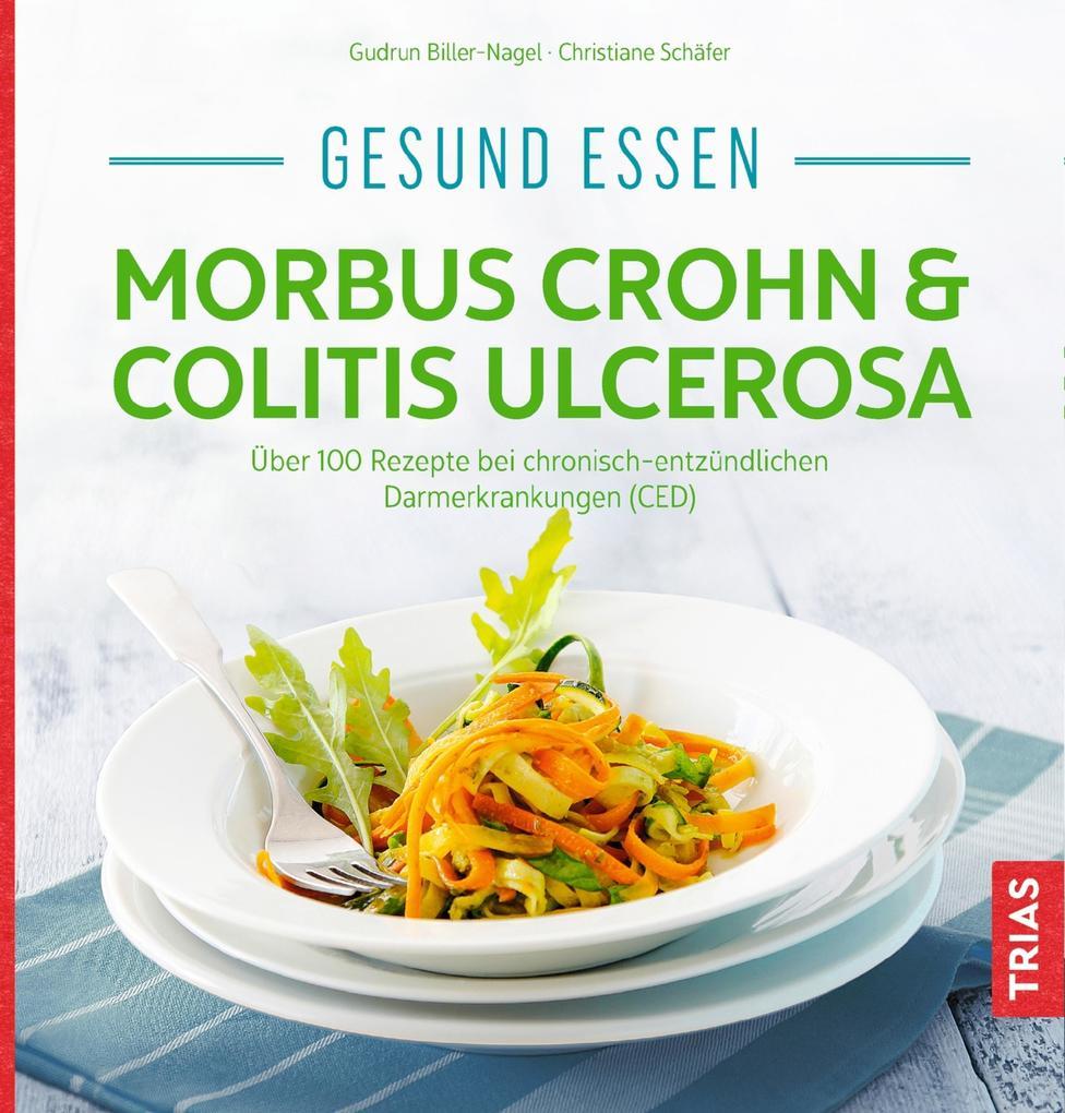 Gesund essen - Morbus Crohn & Colitis ulcerosa als eBook