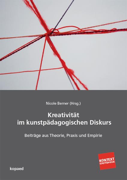 Kreativität im aktuellen kunstpädagogischen Diskurs als Buch (kartoniert)