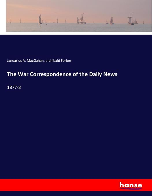 The War Correspondence of the Daily News als Bu...