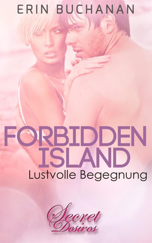 Forbidden Island - Lustvolle Begegnung (Erotischer Roman) als eBook