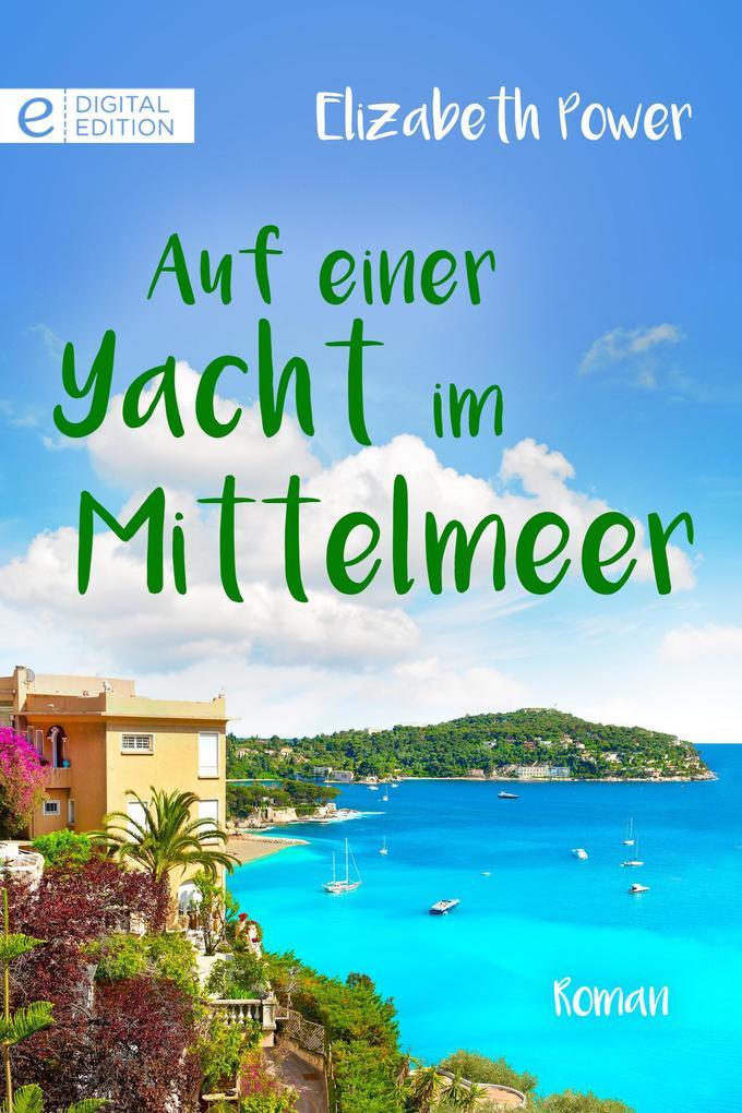 Auf einer Yacht im Mittelmeer als eBook Downloa...