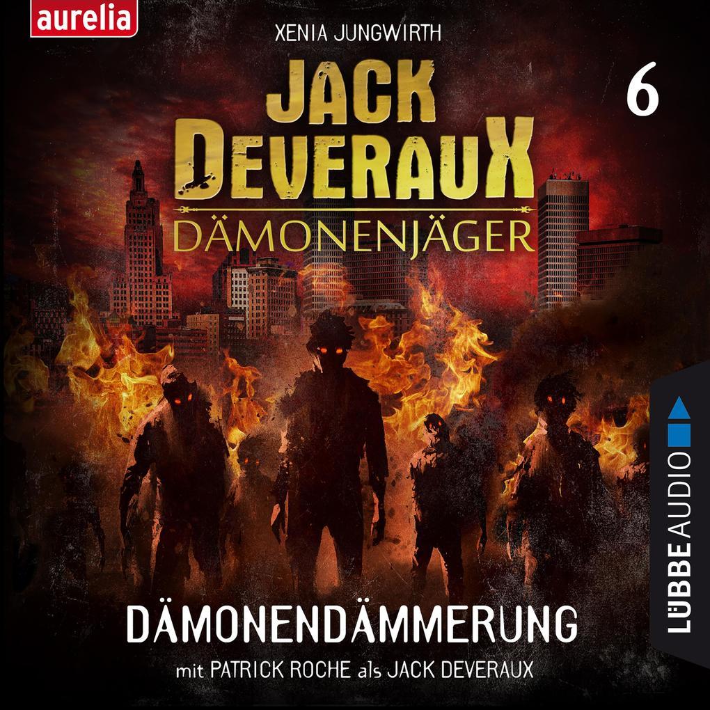 Dämonendämmerung - Jack Deveraux 6 (Ungekürzt) als Hörbuch Download