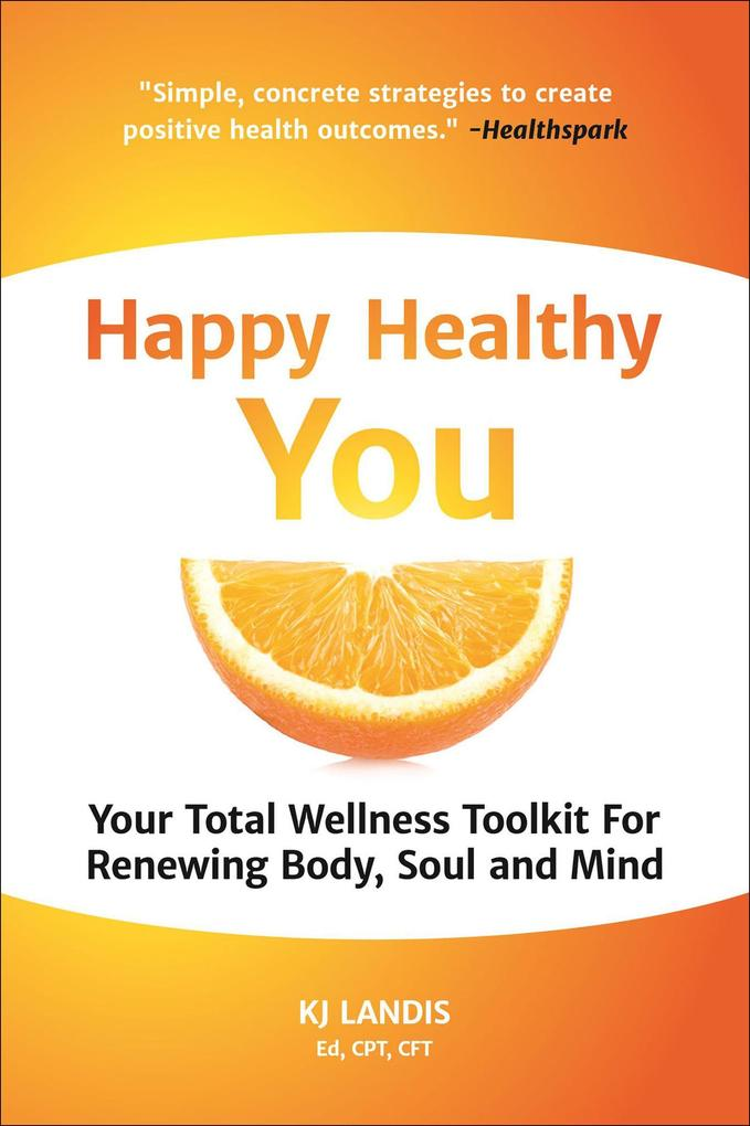 Happy Healthy You als eBook Download von Kj Landis