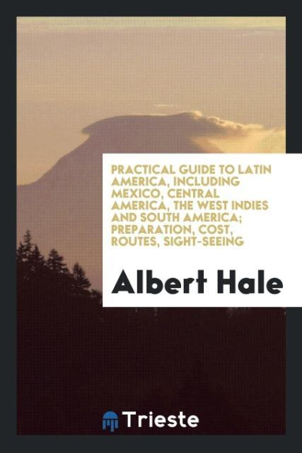 Practical guide to Latin America, including Mex...
