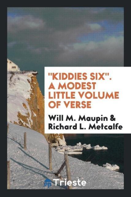 Kiddies six. A modest little volume of verse al...