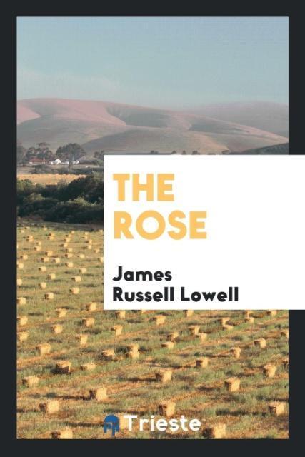 The rose als Taschenbuch von James Russell Lowell