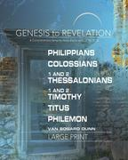 Genesis to Revelation: Philippians, Colossians, 1-2 Thessalonians Participant Book Large Print: A Comprehensive Verse-By-Verse Exploration of the Bibl