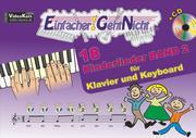 Einfacher!-Geht-Nicht: 18 Kinderlieder BAND 2 - für Klavier und Keyboard mit CD