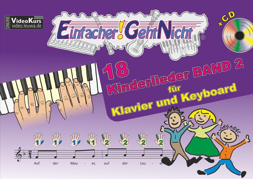 Einfacher!-Geht-Nicht: 18 Kinderlieder BAND 2 - für Klavier und Keyboard mit CD als Buch
