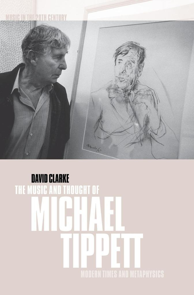 The Music and Thought of Michael Tippett als Bu...