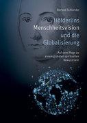 Hölderlins Menschheitsvision und die Globalisierung