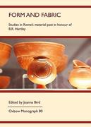 Form and Fabric: Studies in Rome's Material Past in Honour of B R Hartley