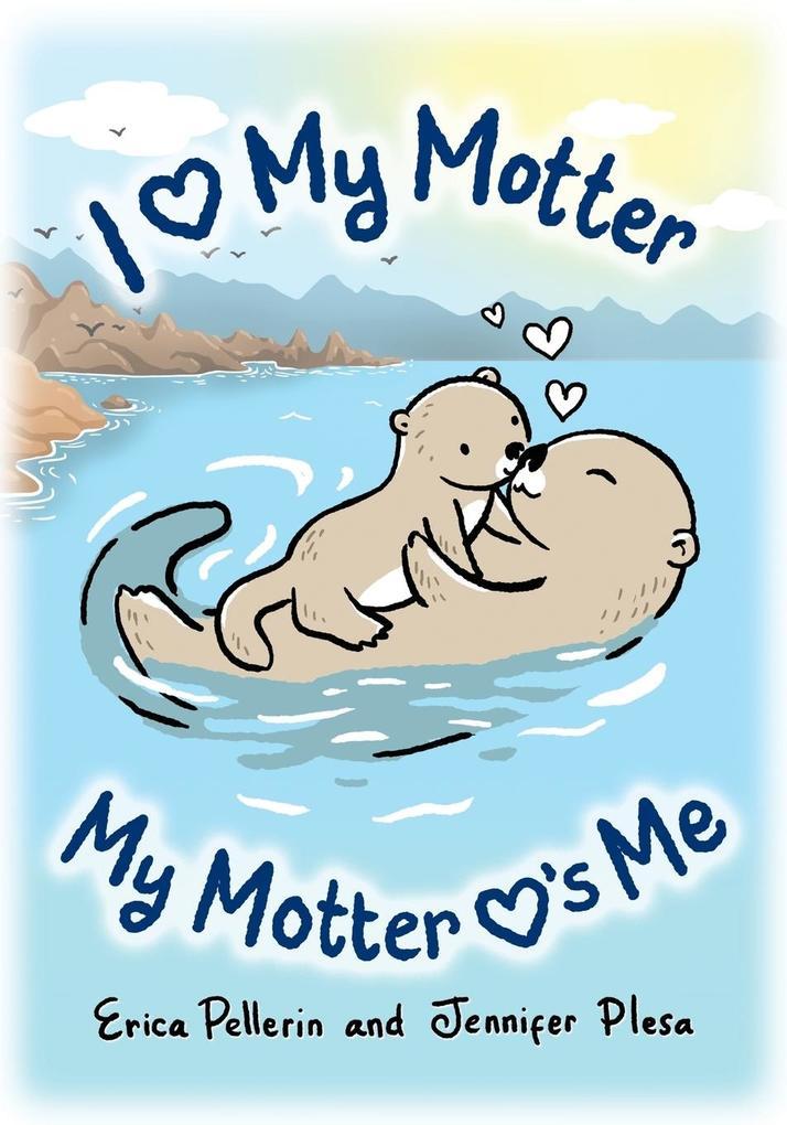 I Love My Motter als Taschenbuch von Jennifer P...